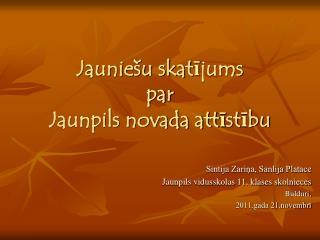 Jauniešu skatījums par  Jaunpils novada attīstību