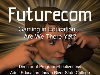 Gaming in Education  Are We There Yet