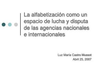 La alfabetizaci�n como un espacio de lucha y disputa de las agencias nacionales e internacionales