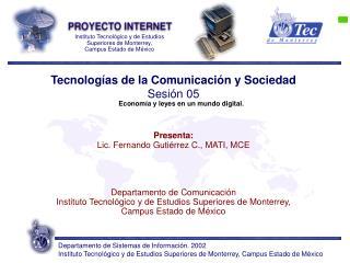 Tecnologías de la Comunicación y Sociedad Sesión 05 Economía y leyes en un mundo digital.