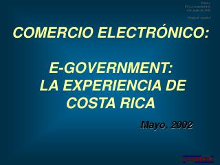 COMERCIO ELECTRÓNICO:  E-GOVERNMENT:   LA EXPERIENCIA DE COSTA RICA