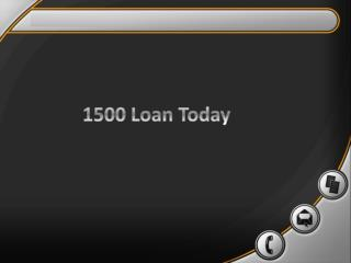 1500 Loan Today- Bad Credit Cash Loans- 1500 Loans No Credit