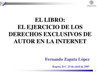 EL LIBRO:  EL EJERCICIO DE LOS DERECHOS EXCLUSIVOS DE AUTOR EN LA INTERNET