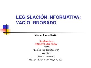 LEGISLACIÓN INFORMATIVA:  VACIO IGNORADO