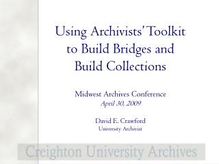 Using Archivists' Toolkit  to Build Bridges and  Build Collections