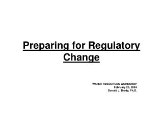 Preparing for Regulatory Change
