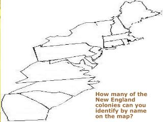 How many of the  New England colonies can you identify by name on the map?