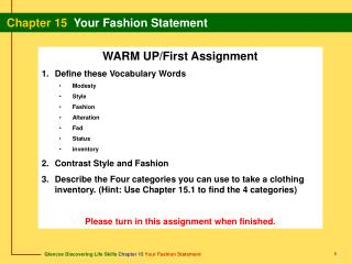 WARM UP/First Assignment Define these Vocabulary Words Modesty Style Fashion Alteration Fad Status