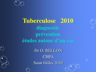 Tuberculose   2010 diagnostic pr vention  tudes autour d un cas