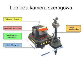 Lotnicza kamera szerogowa