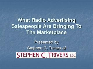What Radio Advertising Salespeople Are Bringing To The Marketplace