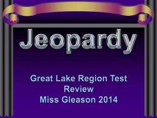 Great Lake Region Test  Review Miss Gleason 2014