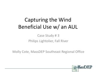 Capturing the Wind Beneficial Use w/ an AUL