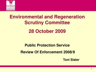 Environmental and Regeneration Scrutiny Committee 28 October 2009 Public Protection Service