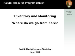 Inventory and Monitoring Where do we go from here?