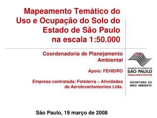 Mapeamento Temático do Uso e Ocupação do Solo do  Estado de São Paulo  na escala 1:50.000