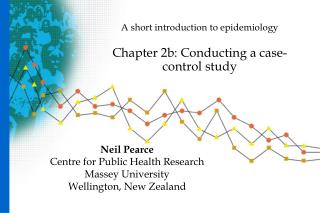 A short introduction to epidemiology Chapter 2b: Conducting a case-control study