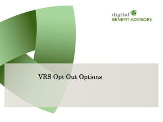 VRS Opt Out Options