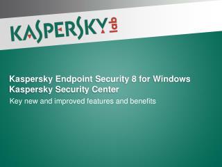 Kaspersky Endpoint Security 8 for Windows Kaspersky Security Center