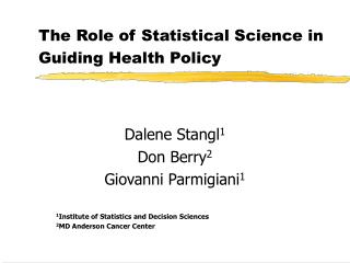 The Role of Statistical Science in Guiding Health Policy
