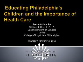 Educating Philadelphia�s Children and the Importance of Health Care