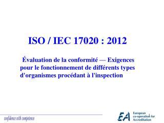 ISO / IEC 17020 : 2012
