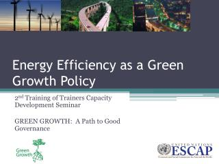 Energy Efficiency as a Green Growth Policy