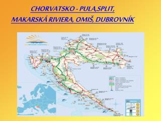 CHORVATSKO - PULA,SPLIT,  MAKARSKÁ RIVIERA, OMIŠ, DUBROVNÍK