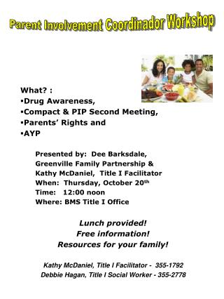 What? :  Drug Awareness, Compact & PIP Second Meeting, Parents' Rights and  AYP
