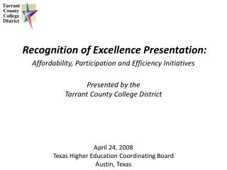 April 24, 2008 Texas Higher Education Coordinating Board Austin, Texas