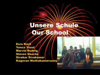 Unsere Schule Our School