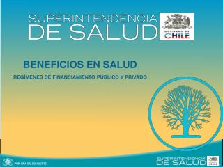 BENEFICIOS EN SALUD REG�MENES DE FINANCIAMIENTO P�BLICO Y PRIVADO