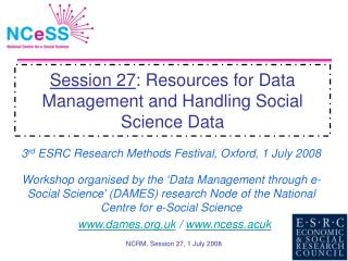 Session 27 : Resources for Data Management and Handling Social Science Data