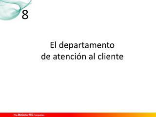 El departamento  de atención al cliente