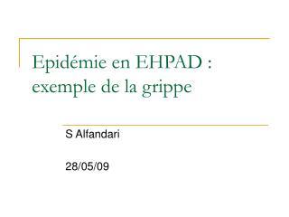 Epid mie en EHPAD : exemple de la grippe