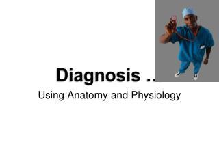 Diagnosis …