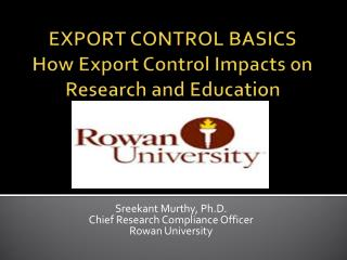 EXPORT CONTROL BASICS How Export Control Impacts on Research and Education