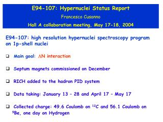 E94-107: Hypernuclei Status Report Francesco Cusanno Hall A collaboration meeting, May 17-18, 2004