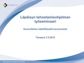 Läpäisyn tehostamisohjelman työseminaari Suunnitelma määrällisestä seurannasta Tampere 3.5.2012