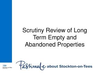 Scrutiny Review of Long Term Empty and Abandoned Properties