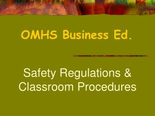 Safety Regulations & Classroom Procedures