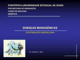 PONTIFÍFICA UNIVERSIDADE ESTADUAL DE GOIÁS PRÓ-REITORIA DE GRADUAÇÃO CURSO DE BIOLOGIA GENÉTICA