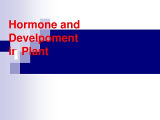 Hormone and Develpoment  in Plant