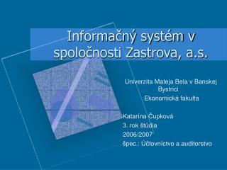 Informačný systém v spoločnosti Zastrova, a.s.