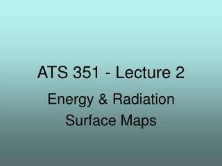 ATS 351 - Lecture 2
