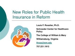 New Roles for Public Health Insurance in Reform