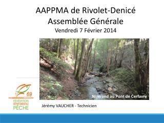 AAPPMA de  Rivolet-Denicé Assemblée Générale Vendredi 7 Février 2014