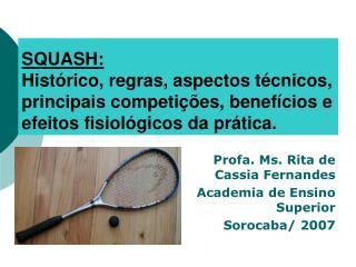 Profa. Ms. Rita de Cassia Fernandes Academia de Ensino Superior Sorocaba/ 2007