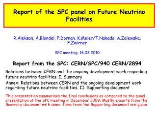 Report of the SPC panel on Future Neutrino Facilities