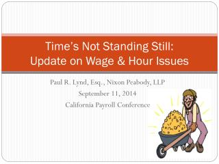 Time's Not Standing Still:  Update on Wage & Hour Issues